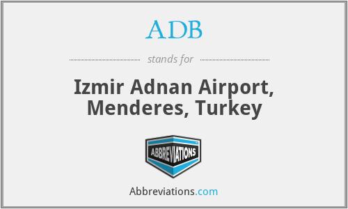 ADB - Izmir Adnan Airport, Menderes, Turkey