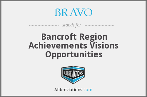 BRAVO - Bancroft Region Achievements Visions Opportunities