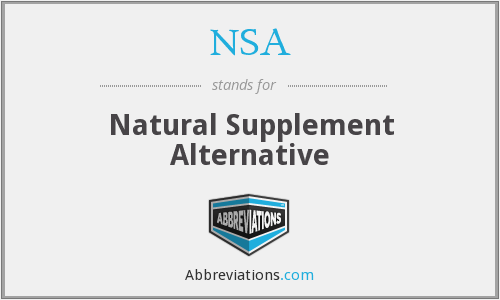 NSA - Natural Supplement Alternative