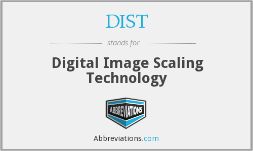DIST - Digital Image Scaling Technology