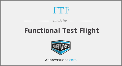 FTF - Functional Test Flight