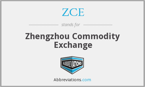 ZCE - Zhengzhou Commodity Exchange