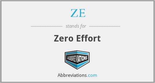 ZE - Zero Effort