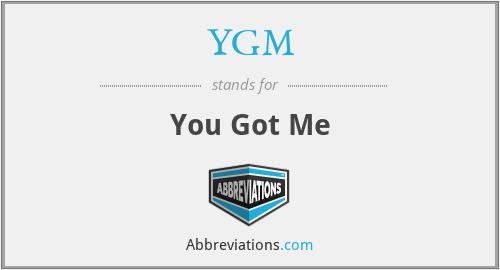 YGM - You Got Me