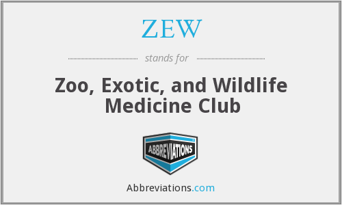 ZEW - Zoo, Exotic, and Wildlife Medicine Club