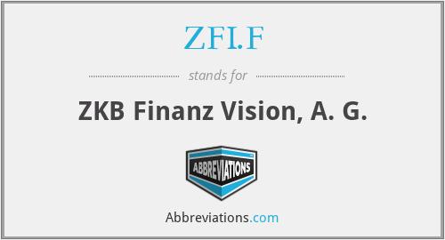 ZFI.F - ZKB Finanz Vision, A. G.