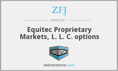 ZFJ - Equitec Proprietary Markets, L. L. C. options