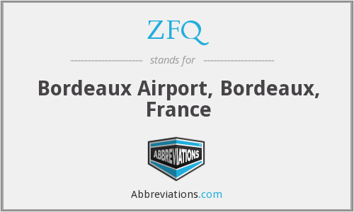ZFQ - Bordeaux Airport, Bordeaux, France