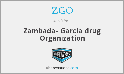 ZGO - Zambada- Garcia drug Organization