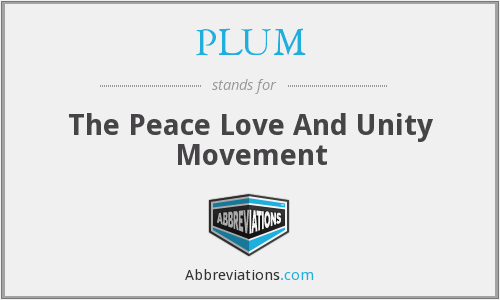 PLUM - The Peace Love And Unity Movement