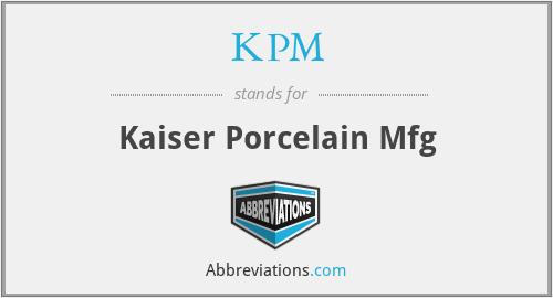 KPM - Kaiser Porcelain Mfg