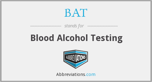 BAT - Blood Alcohol Testing