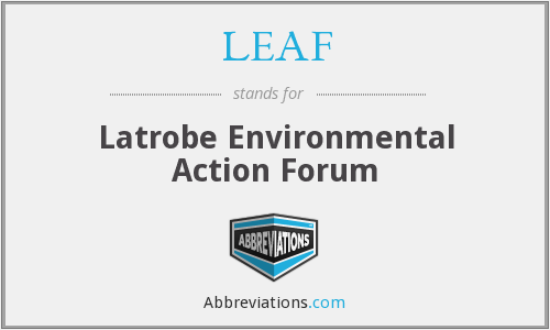 LEAF - Latrobe Environmental Action Forum