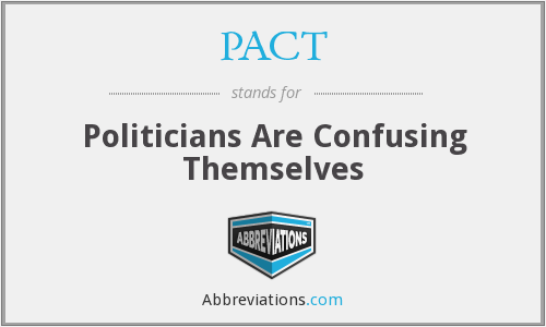 PACT - Politicians Are Confusing Themselves