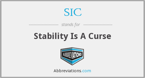 SIC - Stability Is A Curse