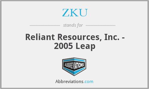 ZKU - Reliant Resources, Inc. - 2005 Leap