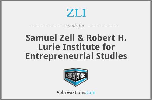 ZLI - Samuel Zell & Robert H. Lurie Institute for Entrepreneurial Studies