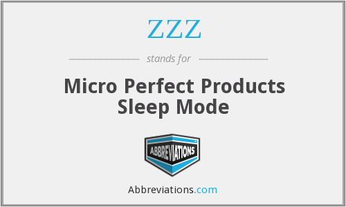 ZZZ - Micro Perfect Products Sleep Mode