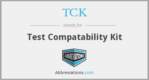 TCK - Test Compatability Kit