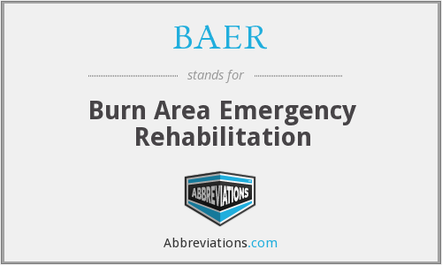 BAER - Burn Area Emergency Rehabilitation