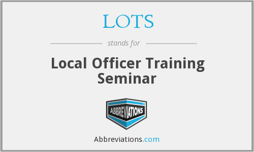 LOTS - Local Officer Training Seminar