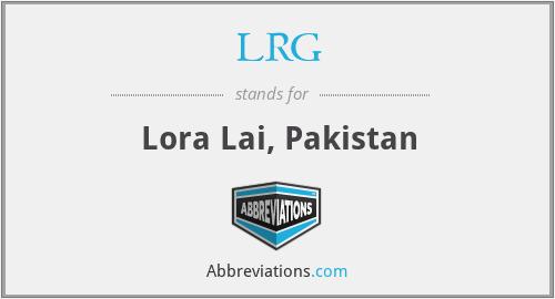 LRG - Lora Lai, Pakistan