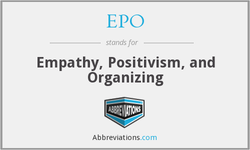 EPO - Empathy, Positivism, and Organizing