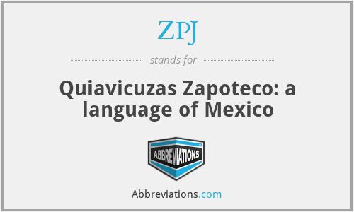 ZPJ - Quiavicuzas Zapoteco: a language of Mexico