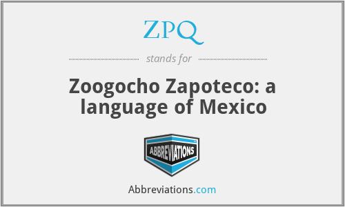 ZPQ - Zoogocho Zapoteco: a language of Mexico