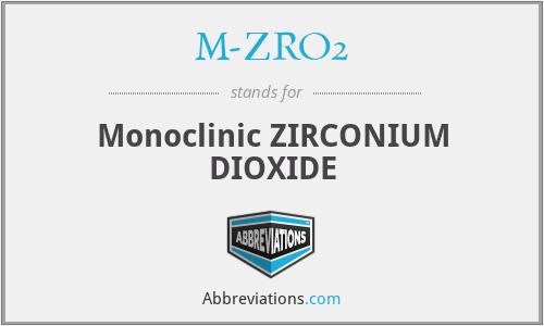 M-ZRO2 - Monoclinic ZIRCONIUM DIOXIDE