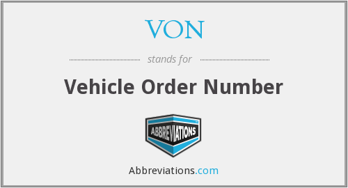 VON - Vehicle Order Number