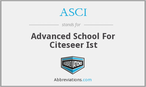 ASCI - Advanced School For Citeseer Ist