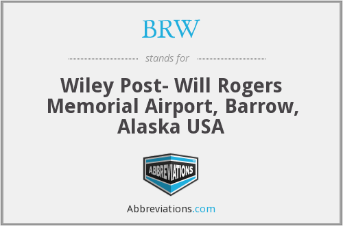 BRW - Wiley Post- Will Rogers Memorial Airport, Barrow, Alaska USA
