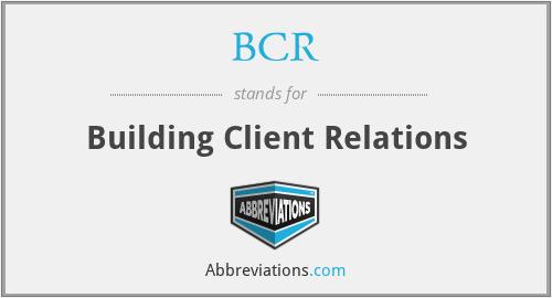 BCR - Building Client Relations