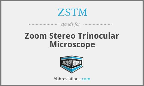 ZSTM - Zoom Stereo Trinocular Microscope