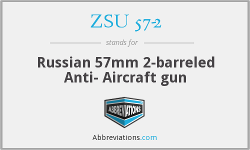 ZSU 57-2 - Russian 57mm 2-barreled Anti- Aircraft gun