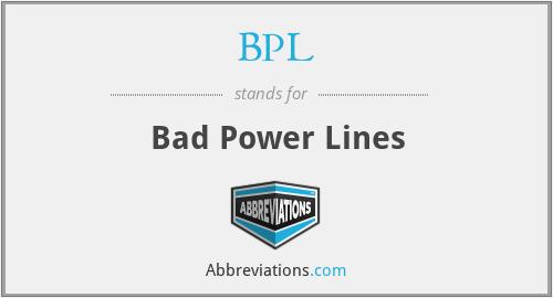 BPL - Bad Power Lines