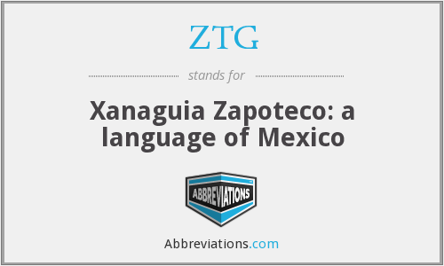 ZTG - Xanaguia Zapoteco: a language of Mexico