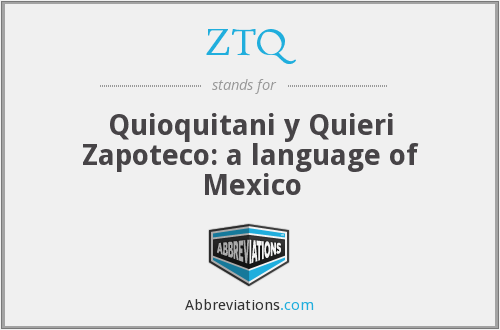 ZTQ - Quioquitani y Quieri Zapoteco: a language of Mexico