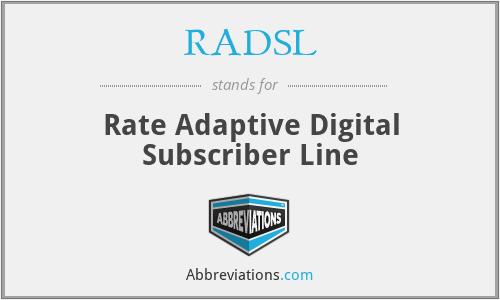 RADSL - Rate Adaptive Digital Subscriber Line