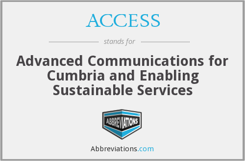 ACCESS - Advanced Communications for Cumbria and Enabling Sustainable Services