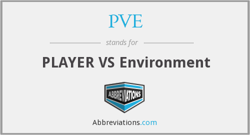 What does PVE stand for?