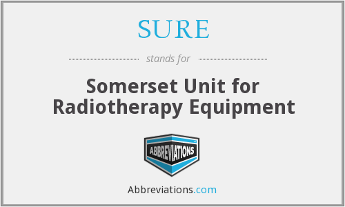 SURE - Somerset Unit for Radiotherapy Equipment
