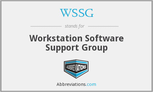 WSSG - Workstation Software Support Group