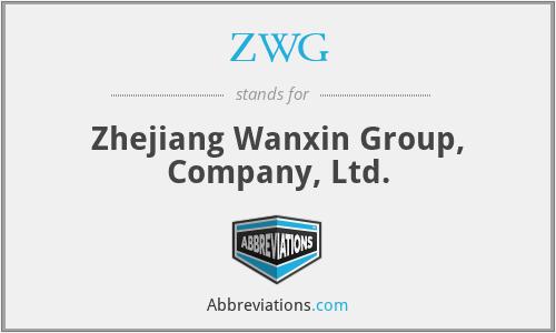 ZWG - Zhejiang Wanxin Group, Company, Ltd.
