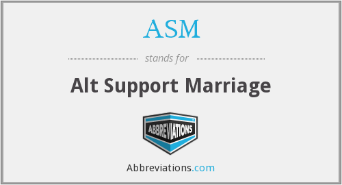 ASM - Alt Support Marriage