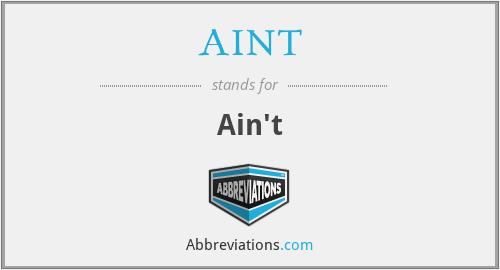 AINT - Ain't