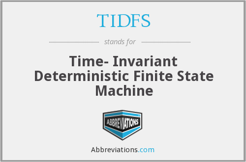 TIDFS - Time- Invariant Deterministic Finite State Machine