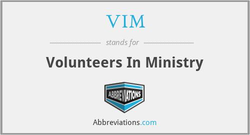VIM - Volunteers In Ministry