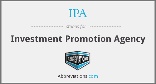 IPA - Investment Promotion Agency